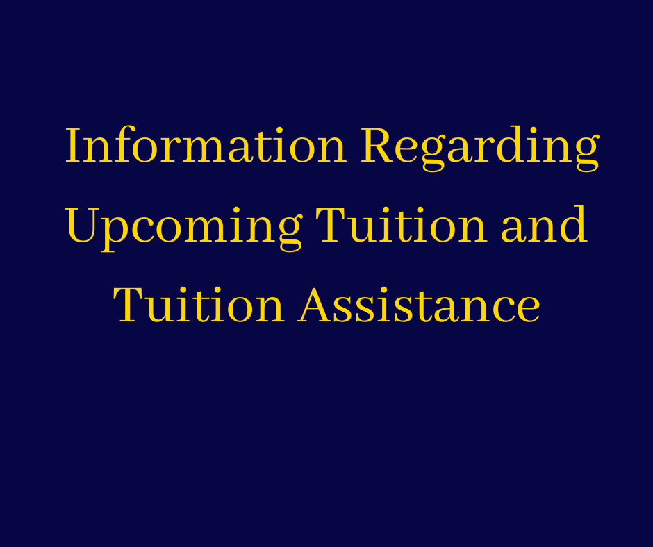 Information Regarding Upcoming Tuition and Tuition Assistance